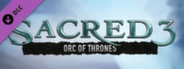 Sacred 3: Orc of Thrones