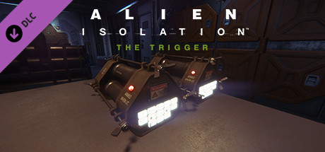 Alien Isolation – The Trigger