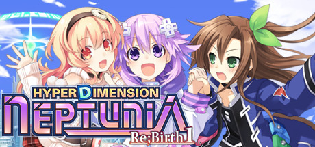 Hyperdimension Neptunia Re;Birth1 / 超次次元ゲイム ネプテューヌRe;Birth1