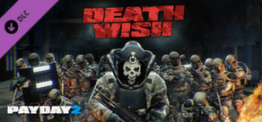 PAYDAY 2: The Death Wish Update
