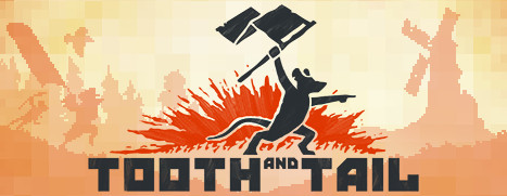 Now Available on Steam – Tooth and Tail
