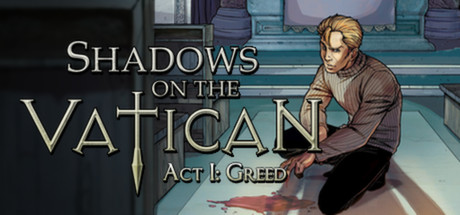 Shadows on the Vatican - Act I: Greed
