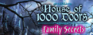 House of 1,000 Doors: Family Secrets ...