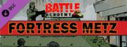 Battle Academy : Fortress Metz