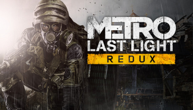 Metro: Last Light Redux on Steam