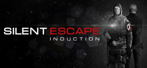 Silent Escape: Induction