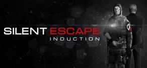 Silent Escape: Induction