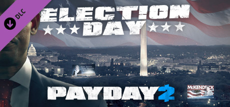 PAYDAY 2: The Election Day Heist