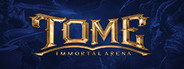 TOME: Immortal Arena