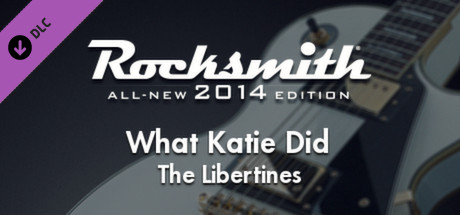 """Rocksmith® 2014 – The Libertines – """"What Katie Did"""""""