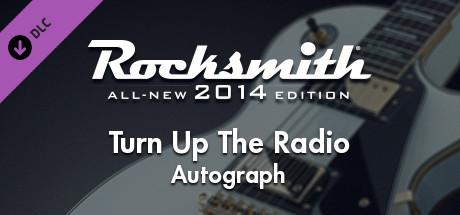 "Rocksmith® 2014 – Autograph – ""Turn Up The Radio"""