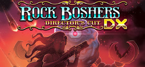 Rock Boshers DX: Director's Cut cover art