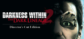 Darkness Within 2: The Dark Lineage Director's Cut Edition cover art