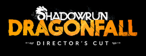 Shadowrun: Dragonfall - Director's Cut - 暗影狂奔:龙陨-导演剪辑版