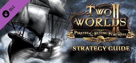 Two Worlds II - Pirates of the Flying Fortress Strategy Guide