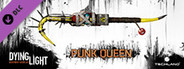Dying Light - Punk Queen Weapon Pack