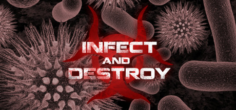 Infect and Destroy