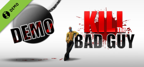 Kill The Bad Guy Demo