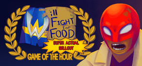 Will Fight for Food: Super Actual Sellout: Game of the Hour cover art