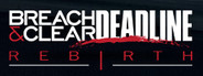 Breach & Clear: Deadline Rebirth (2016)