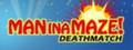 Man in a Maze: Deathmatch-game