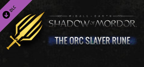 Middle-earth: Shadow of Mordor - Orc Slayer Rune