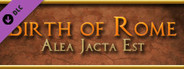 Alea Jacta Est: Birth of Rome