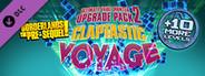 Claptastic Voyage & Ultimate Vault Hunter Upgrade Pack 2