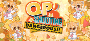 QP Shooting - Dangerous!! cover art