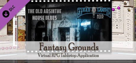 Fantasy Grounds - Deadlands Noir - The Old Absinthe House Blues (Adventure)