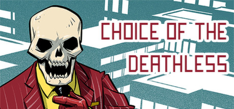 Choice of the Deathless