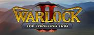 Warlock2 : The Thrilling Trio