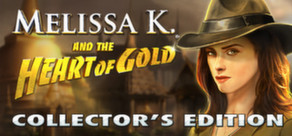 Melissa K. and the Heart of Gold Collector's Edition cover art