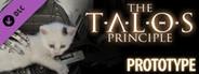 The Talos Principle - Prototype