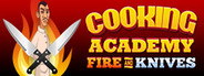 Cooking Academy Fire and Knives