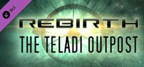 X Rebirth: The Teladi Outpost