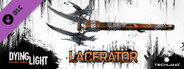 Dying Light - The Lacerator Weapon Pack
