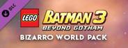 LEGO Batman 3: Beyond Gotham DLC: Bizarro