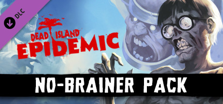 Dead Island: Epidemic - No-Brainer Pack cover art