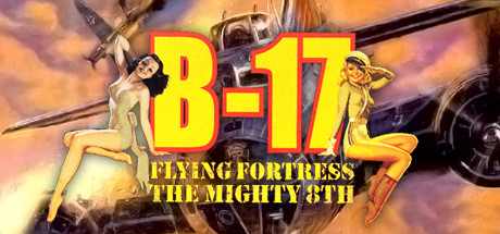 B 17 Flying Fortress The Mighty 8th