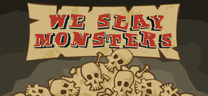 We Slay Monsters cover art