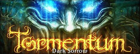 Tormentum - Dark Sorrow - 迷幻追踪-黑暗之伤