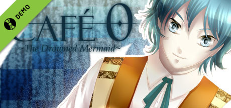 CAFE 0 ~The Drowned Mermaid~ Demo