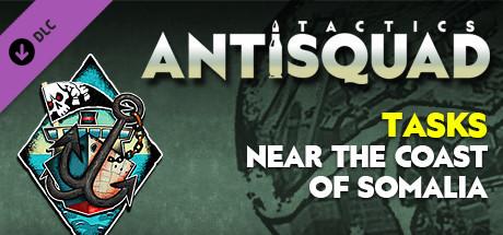 Antisquad: Tasks near the coast of Somalia. Tactics DLC