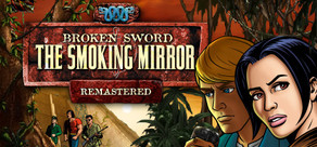 Broken Sword 2 - the Smoking Mirror: Remastered cover art