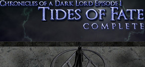 Chronicles of a Dark Lord: Episode 1 Tides of Fate Complete cover art