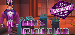 Supreme League of Patriots Issue 3: Ice Cold in Ellis cover art
