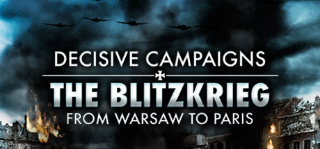 steam decisive campaigns the blitzkrieg from warsaw to paris