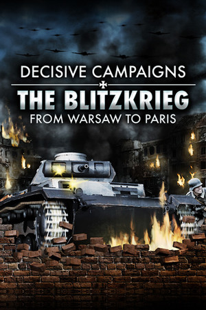 Decisive Campaigns: The Blitzkrieg from Warsaw to Paris poster image on Steam Backlog