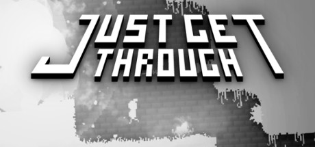 Teaser for Just Get Through